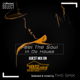 Feel The Soul In Da House (Guest Mix On MyHouseRadio.fm) September 06, 2019