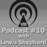 Vibe Rec. VR. Podcast #10 with Lewis Shephard