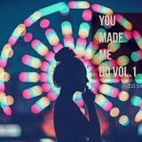 You Made Me Do Vol.1