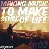 R3ΔK - MAKING MUSIC TO MAKE SENSE OF LIFE #02
