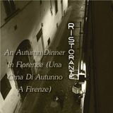 An Autumn Dinner in Florence (Una Cena Di Autunno A Firenze) - Show #200