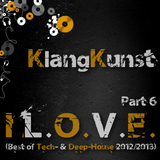 KlangKunst - I L.O.V.E. (Best of Deep- & Tech-House 2012-2013) Part 6