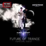 FUTURE OF TRANCE EPISODE 007 SPECIAL GUEST MELODIC CULTURE