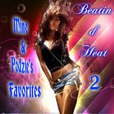 Beatin' d Heat 2 ( Mine & Podzies' Favorites )