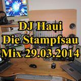 DJ Haui Die Stampfsau Mix 29.03.2014