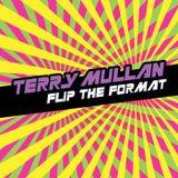Terry Mullan - Flip The Format