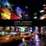 John Johnson - New York Stories Vol.05
