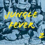 Jungle Fever #2