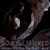 Soul Scattered | Modern Post Punk | DJ Mikey