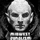 SATURDAY-MIDWEST JUNGLISM
