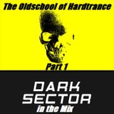 Dark Sector in the Mix - The Oldschool of Hardtrance Part1