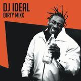 DJ IDEAL - DIRTY MIXX (OL DIRTY BASTARD MIXX)