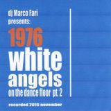 1976: WHITE ANGELS on the DANCE FLOOR - pt. 2 - dj Marco Farì - (dj set)