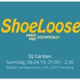 DJ Set ShoeLoose Party 06.04.2019 by Carsten Hinkelthein