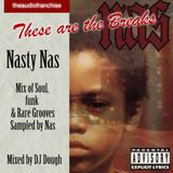 Nasty Nas - These are the Breaks
