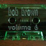 Bob Brown - Volume 6 - Side B