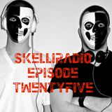 SkelliRadio Episode 25