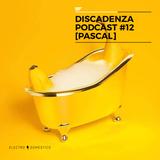 Electrodoméstico podcast #12 - Discadenza [Pascal]