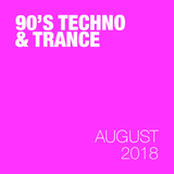 90's Techno and Trance - August 2018