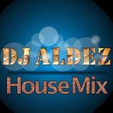 DJ ALDEZ HOUSE MIX