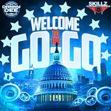DJ DANNY DEE & DJ SKILLZ PRESENTS WELCOME TO THE GO-GO