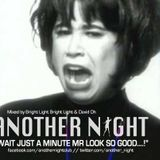 Another Night Presents ... 'Wait Just A Minute Mr Look So Good!'