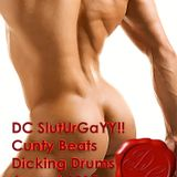 SlutUrGaYY!! Cunty Beats Dicking Drums August 2012