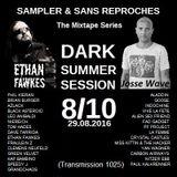"RADIO S&SR Transmission n°1025 -- 29.08.2016 (Mixtape D.S.S. 8/10 ""ETHAN FAWKES"" + ""JOSSE WAVE"")"