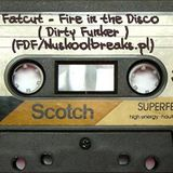 Fatcut - Fire In The Disco (Dirty Funker)