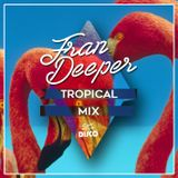 Fran Deeper - TROPICAL - Spa In Disco Exclusive Mix