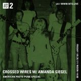 Crossed Wires w/ Amanda Siegel: American Proto-Punk Special - 26th May 2017