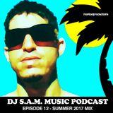 [Deep House & Jackin] DJ S.A.M. Music Podcast Episode #12 Summer 2017 Mix