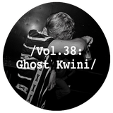 Liminal Sounds Vol.38: Ghost Kwini