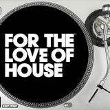 For The Love Of House Music Vol 8