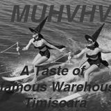MUHVHV - A Taste of Infamous Warehouse Timisoara
