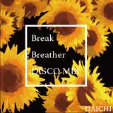 Break Breather DISCO MIX ~Summer 2016~