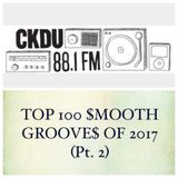 Top 100 $mooth Groove$ of 2017 (Pt. 2) (CKDU 88.1 FM) - Jan. 7th-2017 [Hosted by R$ $mooth]