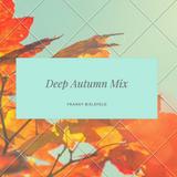 Deep Autumn Mix 2018