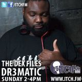 Dr3Matic -  The Dex Files 74 - ITCH FM