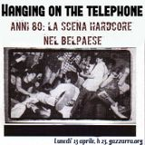 Hanging on the telephone - 2.12 - Anni 80: l'hardcore nel Belpaese