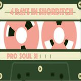Pro Soul Vol. 31 aka 4 Days In Shoreditch
