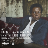 Lost Grooves Radio Show #21 Rinse Fr (special guest Lee Fields)