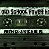 The Old School Power with DJRICHIEB