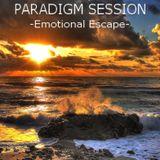 PARADIGM SESSION - Emotional Escape -
