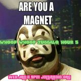 Whoop Whoop Juggalo Hour #5