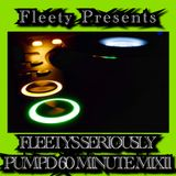 FLEETY'S SERIOUSLY PUMPD 60 MINUTE MIX11 02-11-15 MP3
