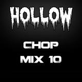 Hollow Riddim Chop Mix 10