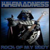 KIKEMADNESS- Rock in my body