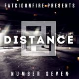 FatKidOnFire Presents #7 - Distance