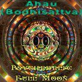dj Ahau (aka Bodhisattva) - Psychedelic Full Moon